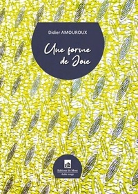 Didier Amouroux - Une forme de joie.