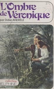 Didier Andrele - L'ombre de Véronique - Roman.