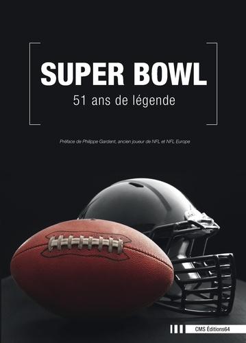 Didier Angelu - Super Bowl - 51 ans de légende.