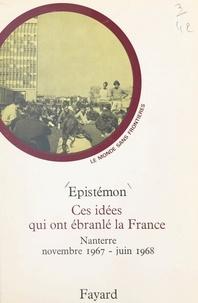 Didier Anzieu et  Épistémon - Ces idées qui ont ébranlé la France : Nanterre, novembre 1967-juin 1968 - Comprendre les étudiants.
