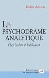Didier Anzieu - Le psychodrame analytique - Chez l'enfant et l'adolescent.