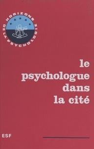 Didier Anzieu et Pierre Bessis - Le psychologue dans la cité - Actes du 2e Congrès national des psychologues organisé par le Syndicat national des psychologues praticiens diplômés, S.N.P.P.D., Lyon, 9-10 janvier 1971.
