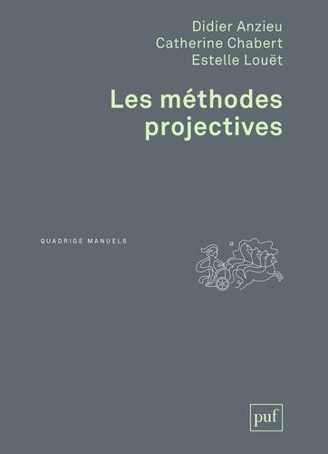 Didier Anzieu et Catherine Chabert - Les méthodes projectives.