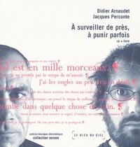 Didier Arnaudet - A surveiller de près, à punir parfois. 1 CD audio