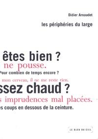 Didier Arnaudet - Les périphéries du large.
