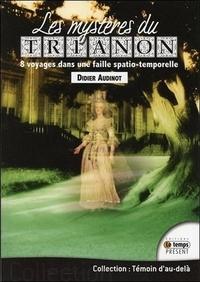 Didier Audinot - Les mystères du Trianon - 8 voyages dans une faille spatio-temporelle.