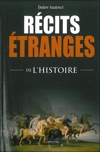 Didier Audinot - Récits étranges de l'Histoire.