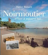 Didier Babarit - Noirmoutier d'hier à aujourd'hui....