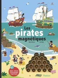 Didier Balicevic - Les pirates magnétiques - 45 objets, animaux et personnages magnétiques.