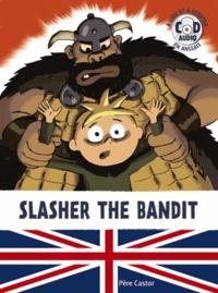 Didier Balicevic et Didier Dufresne - Slasher the bandit. 1 CD audio