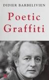 Didier Barbelivien - Poetic graffiti.