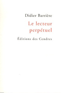 Didier Barrière - Le lecteur perpétuel.