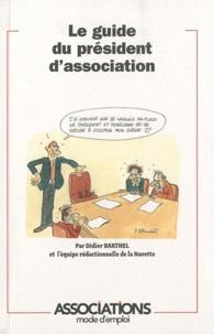 Didier Barthel - Le guide du president d'association.