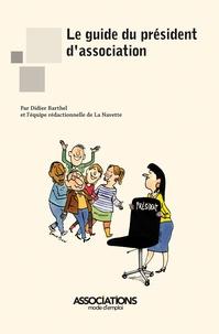 Didier Barthel et  La Navette - Le guide du président d'association.