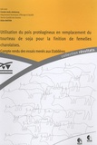 Didier Bastien - Utilisation du pois proteagineux en remplacement du tourteau de soja pour la finition de femelles charolaises - Compte rendu des essais menés aux Etablières.