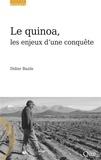 Didier Bazile - Le quinoa, les enjeux d'une conquête.