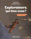 Didier Bazy et Alessandro Ferraro - Explorateurs, qui êtes-vous ?.