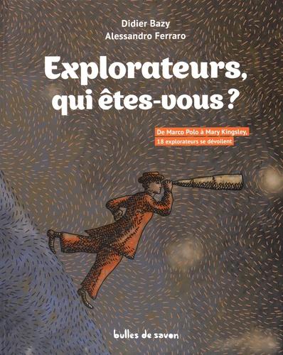 Explorateurs, qui êtes-vous ?