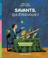 Didier Bazy et Sylvie Serprix - Savants, qui êtes-vous ?.