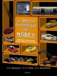 Didier Beaujardin et Bernard Botté - Le Monde fantastique de Norev.