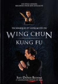 Didier Beddar - Techniques et efficacité du Wing Chun Kung Fu.