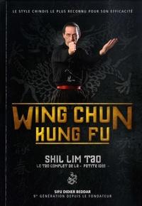 "Didier Beddar - Wing Chun Kung Fu - Shil Lim Tao - Le tao complet de la ""petite idée""."