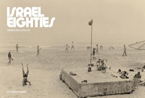 Didier Ben Loulou - Israel eighties (1981-85).
