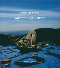 Didier Ben Loulou - Mémoire des lettres.