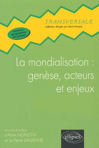 Didier Benjamin et Michel Goussot - La mondialisation : genèse, acteurs et enjeux.