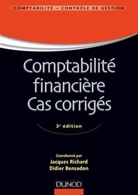 Didier Bensadon et Jacques Richard - Comptabilité financière Cas corrigés - Normes IFRS versus normes françaises.
