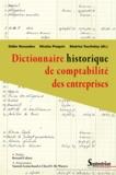 Didier Bensadon et Nicolas Praquin - Dictionnaire historique de comptabilité des entreprises.