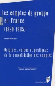 Didier Bensadon - Les comptes de groupe en France (1929-1985) - Origines, enjeux et pratiques de la consolidation des comptes.