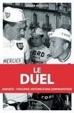 Didier Béoutis - Le duel - Anquetil-Poulidor, dix ans de confrontation (1960-1969).