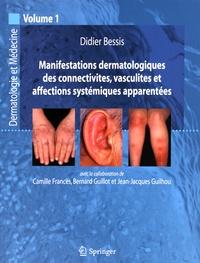 Didier Bessis - Manifestations dermatologiques des connectivites, vasculites et affections systémiques apparentées.