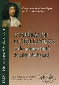 Didier Bessot et Denis Lanier - L'espérance du Hollandais - Ou le premier traité du calcul du hasard.