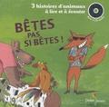 Didier et Hervé Suhubiette - Bêtes pas si bêtes ! - 3 histoires d'animaux à lire et à écouter: Les trois boucs, La chèvre Biscornue, Le petit cochon têtu.
