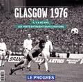 Didier Bigard et Grégory Charbonnier - Glasgow 1976 - Il y a 40 ans, les Verts entraient dans l'Histoire.