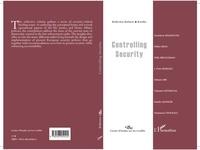 Didier Bigo et Valsamis Mitsilegas - Controlling Security.