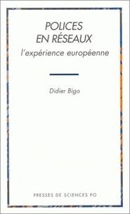 Didier Bigo - Polices en réseaux - L'expérience européenne.
