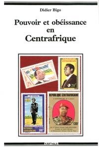 Didier Bigo - Pouvoir et obéissance en Centrafrique.