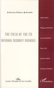 Didier Bigo et Laurent Bonelli - The field of EU Internal Security Agencies.