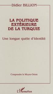 Didier Billion - La politique extérieure de la Turquie - Une longue quête d'identité.