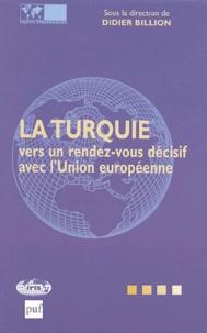 Didier Billion et Jacques Floch - La Turquie vers un rendez-vous décisif avec l'Union européenne.