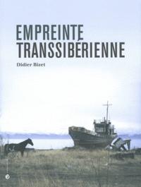 Didier Bizet - Empreinte transsibérienne.