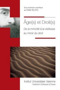 Didier Blanc - Age(s) et droit(s) - De la minorité à la vieillesse au miroir du droit.