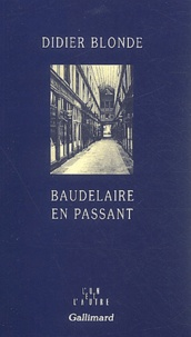 Didier Blonde - Baudelaire en passant.