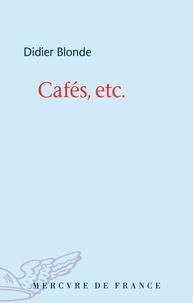 Didier Blonde - Cafés, etc..