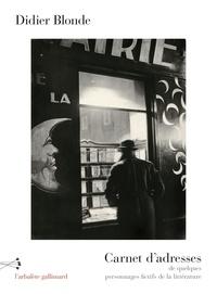 Didier Blonde - Carnet d'adresses de quelques personnages fictifs de la littérature.