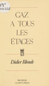 Didier Blonde - Gaz à tous les étages.