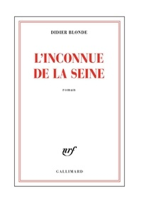 Didier Blonde - L'inconnue de la Seine.